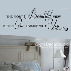 The Most Beautiful View Is The One I Share by iSignsDecalStudio