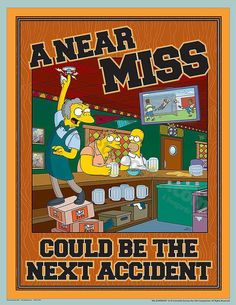 Simpsons - Near Miss Accident Reporting Health And Safety Poster, Safety Posters, Lab Safety, Safety First, Take Care Of Yourself Quotes, Accident At Work, Safety Message, Safety Training, Workplace Safety