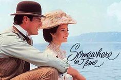 Somewhere In Time. This movie is so good.