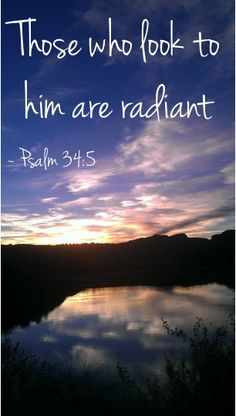 Those who Look to Him are Radiant Scripture Verses, Bible Verses Quotes, Bible Scriptures, Faith Quotes, Love The Lord, God Is Good, Gods Love, Christian Life, Christian Quotes