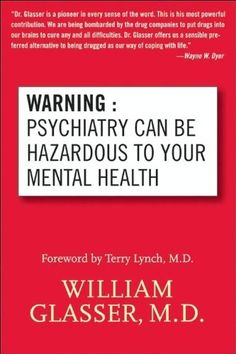 Right now Warning: Psychiatry Can Be Hazardous to Your Mental Health by William Glasser is $0.99
