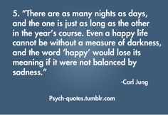 Think about it- Balance. You can't be happy without some sort of sadness too.