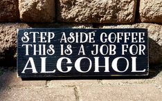 Bar Sign Step Aside Coffee Alcohol Man Cave by WoodenItBeNice4