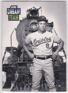 Cal Ripken Jr with the Baltimore Orioles Dream
