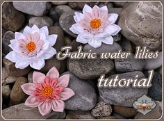 Tutorial for Fabric Water Lilies
