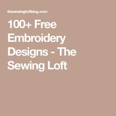100+ Free Embroidery Designs - The Sewing Loft