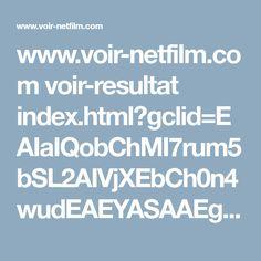 www.voir-netfilm.com voir-resultat index.html?gclid=EAIaIQobChMI7rum5bSL2AIVjXEbCh0n4wudEAEYASAAEgKN0fD_BwE