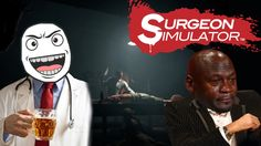 Surgeon Simulator | Drinking With Finesse!