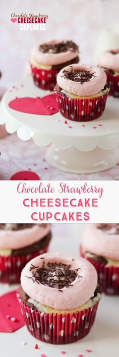 CHOCOLATE STRAWBERRY CHEESECAKE CUPCAKES > ALL THE THINGS. Yes, Yes, YES!! Making for Valentine's Day.