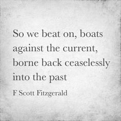 F Scott Fitzgerald quote from The Great Gatsby - the new movie does not do this justice.