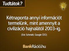 Kétnaponta annyi információt termelünk, mint amennyit a civilizáció hajnalától 2003-ig. Schmidt, Funny Memes, Lol, Facts, Quotes, Alternative, Quotations, Hilarious Memes, Quote