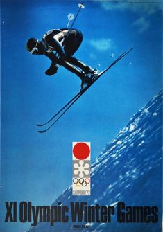 Olympic Winter Games Japan Sapporo 1972 - original vintage sport poster for the XI Olympic Winter Games held in Sapporo Hokkaido Japan from 3-13 February 1972 listed on AntikBar.co.uk First Winter Olympics, Winter Olympic Games, Winter Games, Summer Olympics, Sapporo, Vintage Ski, Vintage Travel Posters, Vintage Sport, History Of Olympics