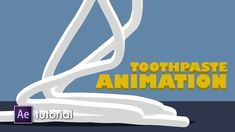 Toothpaste animation After Effects tutorial