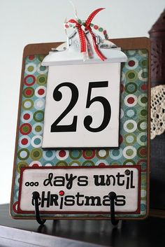 """I could make this and totally start with a larger number...may label it """"shopping days till Christmas"""" hee hee!"""