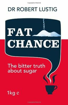 Fat Chance by Robert H. Lustig, http://www.amazon.com/dp/0007514123/ref=cm_sw_r_pi_dp_PuJ8rb1T5FZ8J