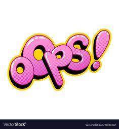 Oops word comic book pop art vector image on VectorStock Graffiti Lettering, Graffiti Art, Letras Abcd, Comic Art, Comic Books, Pop Art Wallpaper, Pop Art Illustration, Comic Book Style, Retro Vector