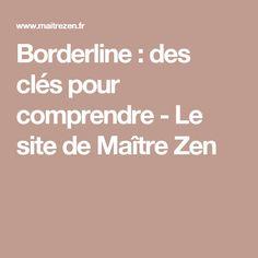 Borderline : des clés pour comprendre - Le site de Maître Zen