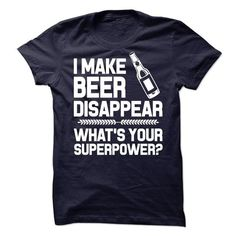 I MAKE BEER DISAPPEAR WHATS YOUR SUPERPOWER - #gift ideas for him #novio gift. BEST BUY => https://www.sunfrog.com/Funny/I-MAKE-BEER-DISAPPEAR-WHATS-YOUR-SUPERPOWER-65662035-Guys.html?68278