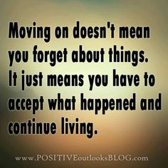 Acceptence and moving on