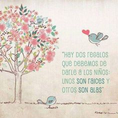 There're two gifts for children's: the first are roofs, and the other is wings. Quotes For Kids, Family Quotes, Words Quotes, Me Quotes, Sayings, Baby Quotes, Quotes En Espanol, More Than Words, Spanish Quotes