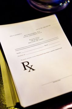 HAHA! Prescription for a happy marriage...for guests to fill out at the reception. Cute idea.