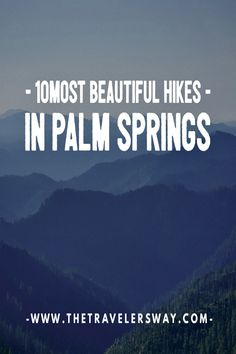 Here are 10 scenic hikes to experience in the nine cities that make up Greater Palm Springs (Desert Hot Springs, Palm Springs, Cathedral City, Rancho Mirage, Palm Desert, Indian Wells, La Quinta, Indio, Coachella):
