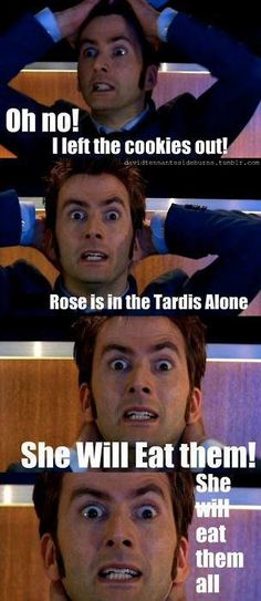 Aww, I'd give the Doctor some cookies if he showed up at my house(well, I'd give 9&10 cookies, I'd give 11 fish custard.)
