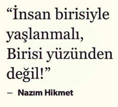 Nâzım Hikmet Ran Like Quotes, Meaningful Words, Cool Words, Poems, Writing, Love, Reading, Author, Hate