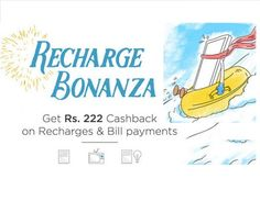 Get Rs.222 Cashback On Recharges & Bill Payments.