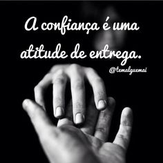 """""""A confiança é uma atitude de entrega."""" Instagram: @temalguemai"""