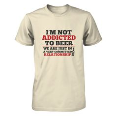 I Just like beer T-shirt  $22.99 Available in multiple styles. Click on the picture for more...
