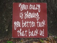 Crazy, Fun Quote - Painted Sign