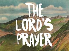 A Walk Through The Lord's Prayer - Prayer Stations