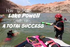 How To Make Lake Powell With Kids A Total Success