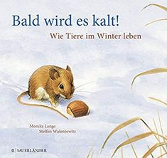 Bald wird es kalt!: Wie Tiere im Winter leben: Amazon.de: Monika Lange, Steffen Walentowitz: Bücher Best Books To Read, Good Books, Baby Kids, Baby Boy, Outdoor Education, Future Mom, Kids Corner, Children's Book Illustration, Mom And Dad