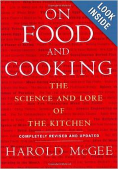 On Food and Cooking: The Science and Lore of the Kitchen: Harold McGee: 9780684800011: Amazon.com: Books
