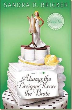 Always the Designer, Never the Bride by Sandra D. Bricker 4 Stars