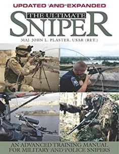 Plaster, J. The Ultimate Sniper: An Advanced Training Manual for Military and Police Snipers. Boulder, CO: Paladin Press.