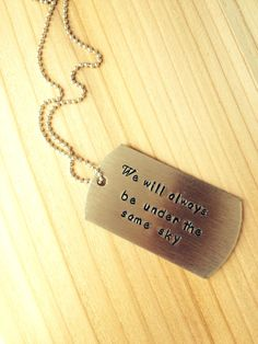 We Will Always Be Under The Same Sky Dogtag Necklace