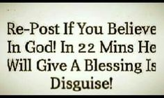 Just repost because you believe in God. You shouldn't be posting to get something in return.