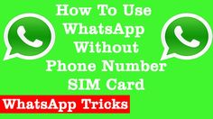 how to use whatsapp without phone number or sim card