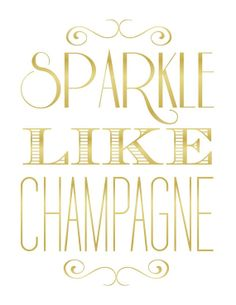 Sparkle Like Champagne Printable by modernsoiree on Etsy, $3.00