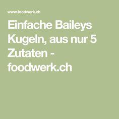 Einfache Baileys Kugeln, aus nur 5 Zutaten - foodwerk.ch