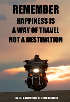Truth! Thanks for sharing Harley-Davidson of Long Branch www.hdlongbranch.com | #ChopperExchange #bikerquotes