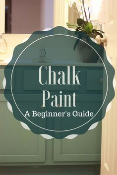 Chalk Paint- A Very Beginner Guide