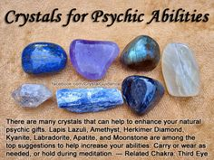 Top Recommended Crystals:Lapis Lazuli, Amethyst, Herkimer Diamond, Kyanite, Labradorite, Apatite, and Moonstone. Additional Crystal Recommendations: Fluorite Purple/Violet, Azurite, Quartz Clear, or Emerald. Psychic Abilities are associated with the Third Eye chakra. Choose the one or ones you are drawn to. You do not need to work with all of them, unless that is what you're called to do. Carry or wear as desired. You can also hold your preferred crystal in your hand or to you Third Eye…