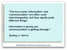 This is a really good quote by Sydney Harris. I like the way he positions information and communication.