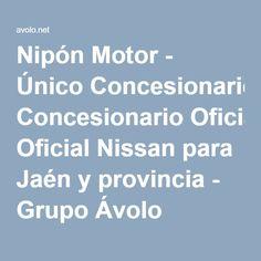 Nipón Motor - Único Concesionario Oficial Nissan para Jaén y provincia - Grupo Ávolo