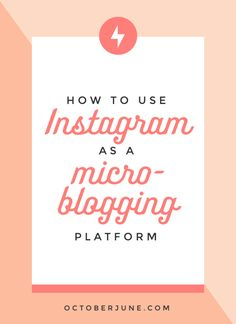 Share your story on Instagram by using it as a micro-blogging platform. Click through to find out how!