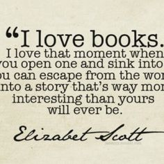 Perfect quote defining a book lover's emotion upon beginning a new book:)